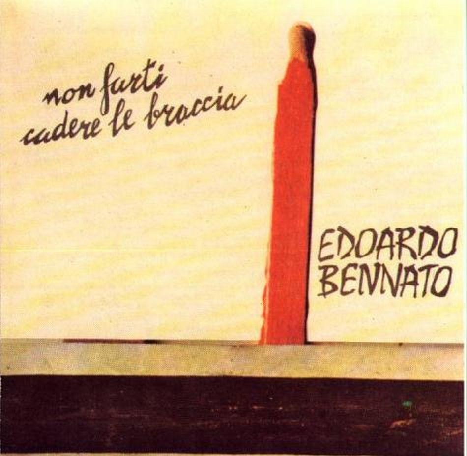 NON FARTI CADERE LE BRACCIA – EDOARDO BENNATO, 1973