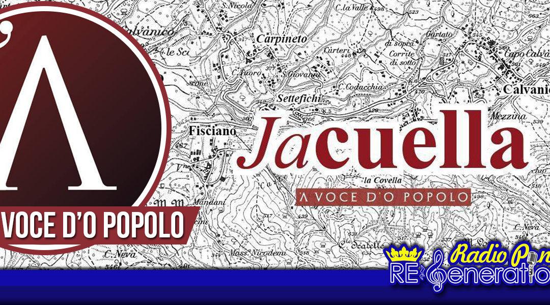 Puntata n.142 – A voce d'o popolo – Jacuella