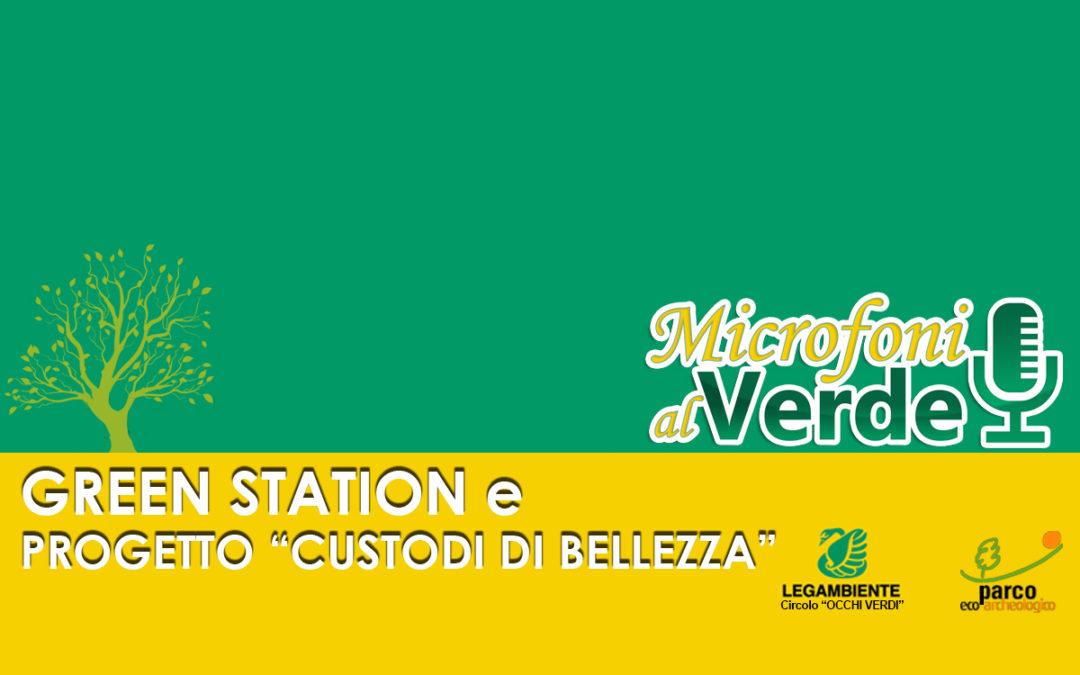"""Puntata n.26 – Green station e Progetto """"Custodi di bellezza"""""""