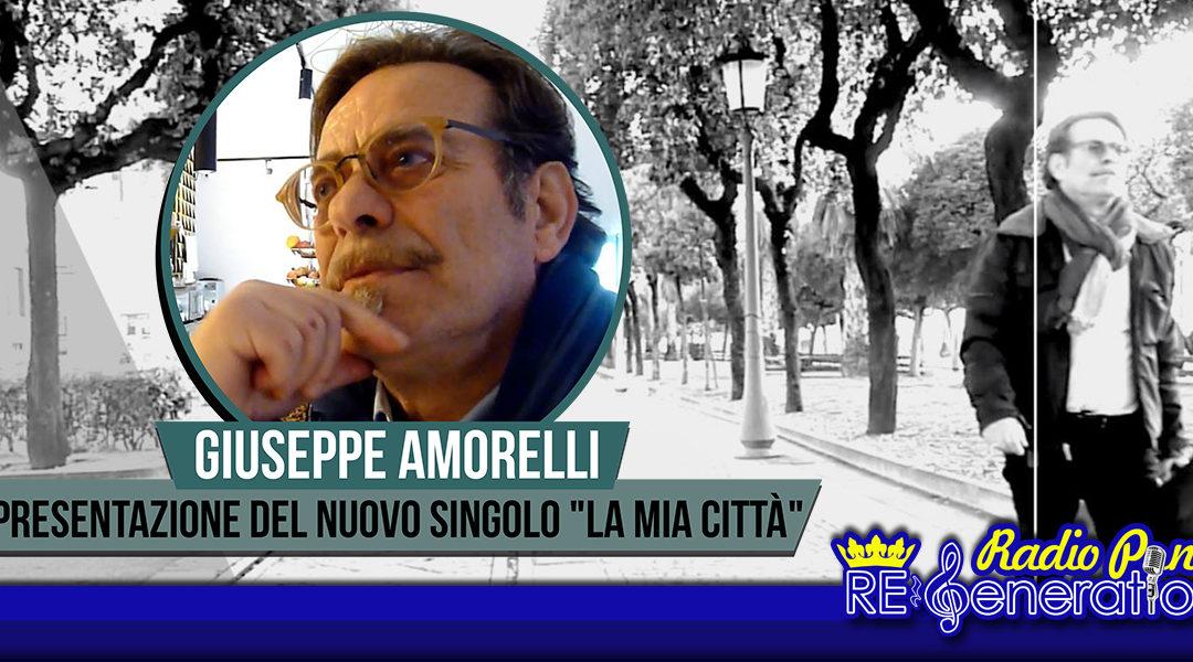 Puntata n.165 – Peppe Amorelli: La mia città