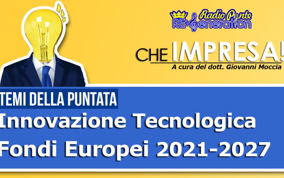 Puntata n.05 – Fondi Europei e Innovazione Tecnologica
