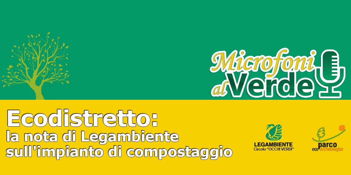 Puntata n.37 – Ecodistretto: la nota di Legambiente sull'impianto di compostaggio