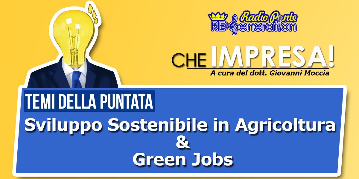 Puntata n.07 – Sviluppo Sostenibile in Agricoltura & Green Jobs