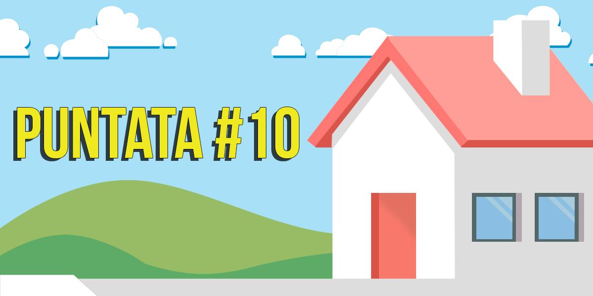 Casa Radio Ponte puntata n.10