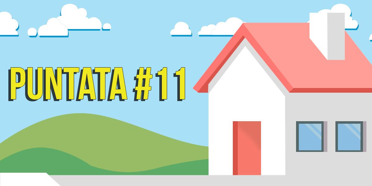 Casa Radio Ponte puntata n.11