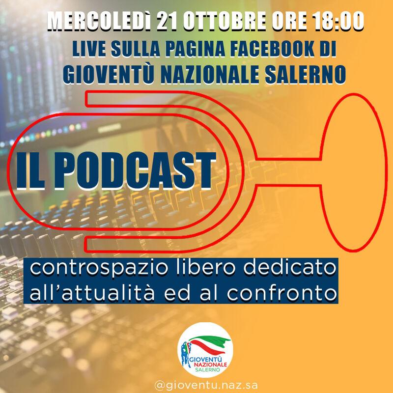 """Nasce """"Podcast"""", la nuova rubrica settimanale di Gioventù Nazionale Salerno"""