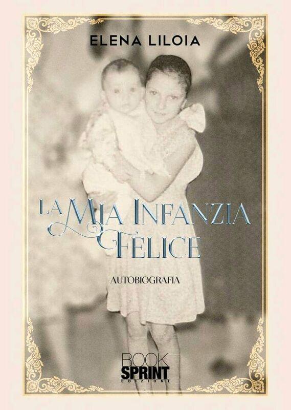 """""""La mia infanzia felice"""": il libro di Elena Liloia"""