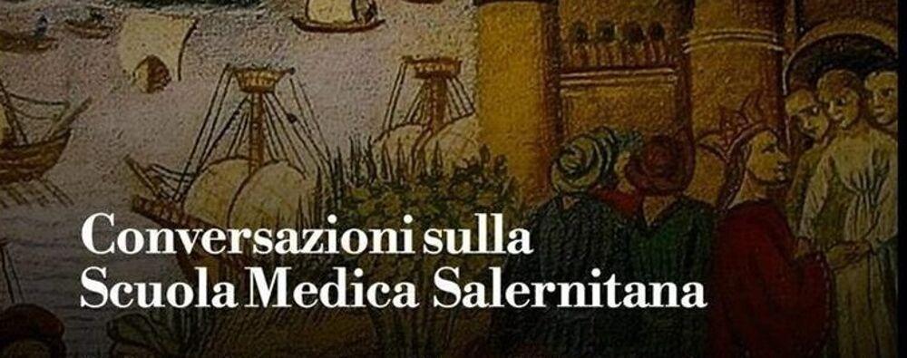 """""""Conversazioni"""" sulla Scuola medica salernitana: appuntamento on line"""