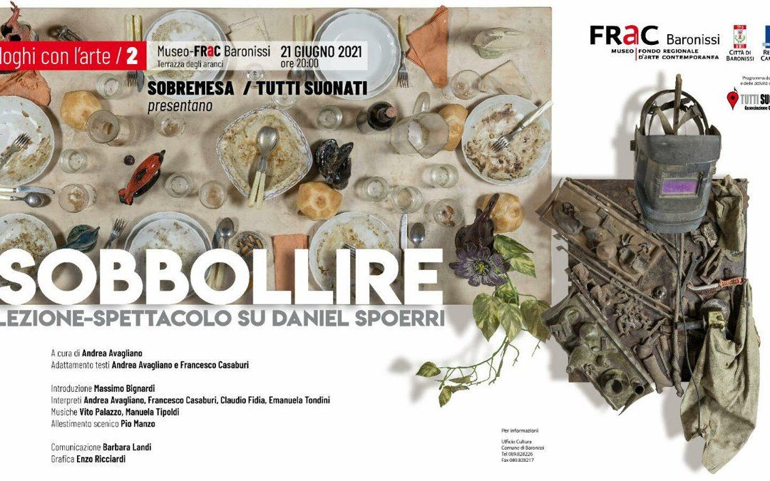 """""""Sobbollire. Lezione-spettacolo su Daniel Spoerri"""" al Museo Frac di Baronissi"""