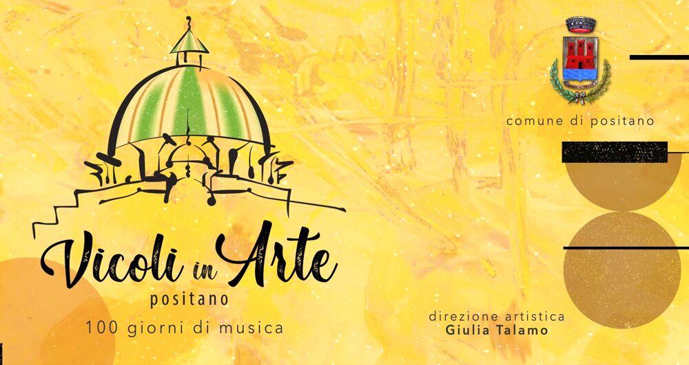 """""""Vicoli in arte"""": riparte Positano, 100 eventi organizzati fino a novembre"""