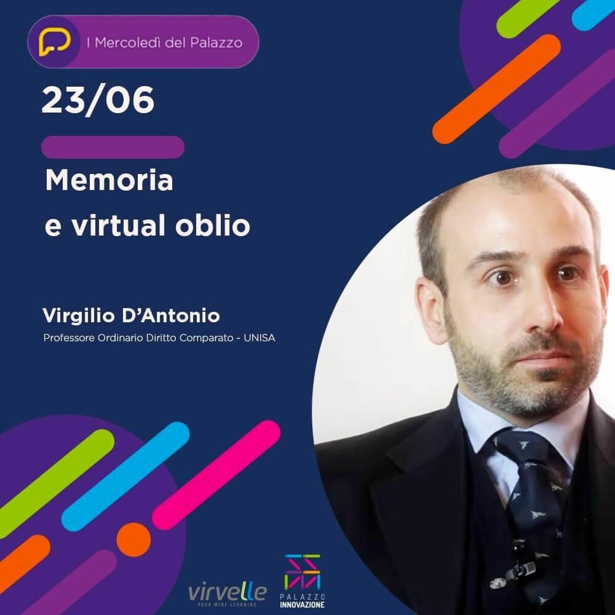 """Memoria e virtual oblio: Virgilio D'Antonio è ospite de """"I mercoledì del Palazzo"""""""