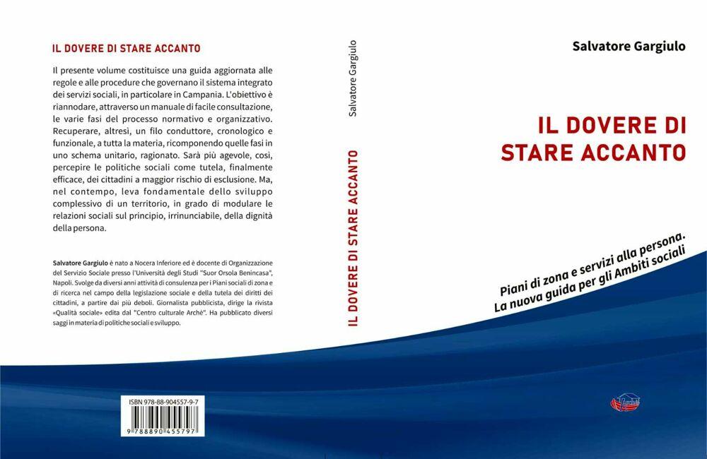 """""""Il dovere di stare accanto"""": il libro di Salvatore Gargiulo"""