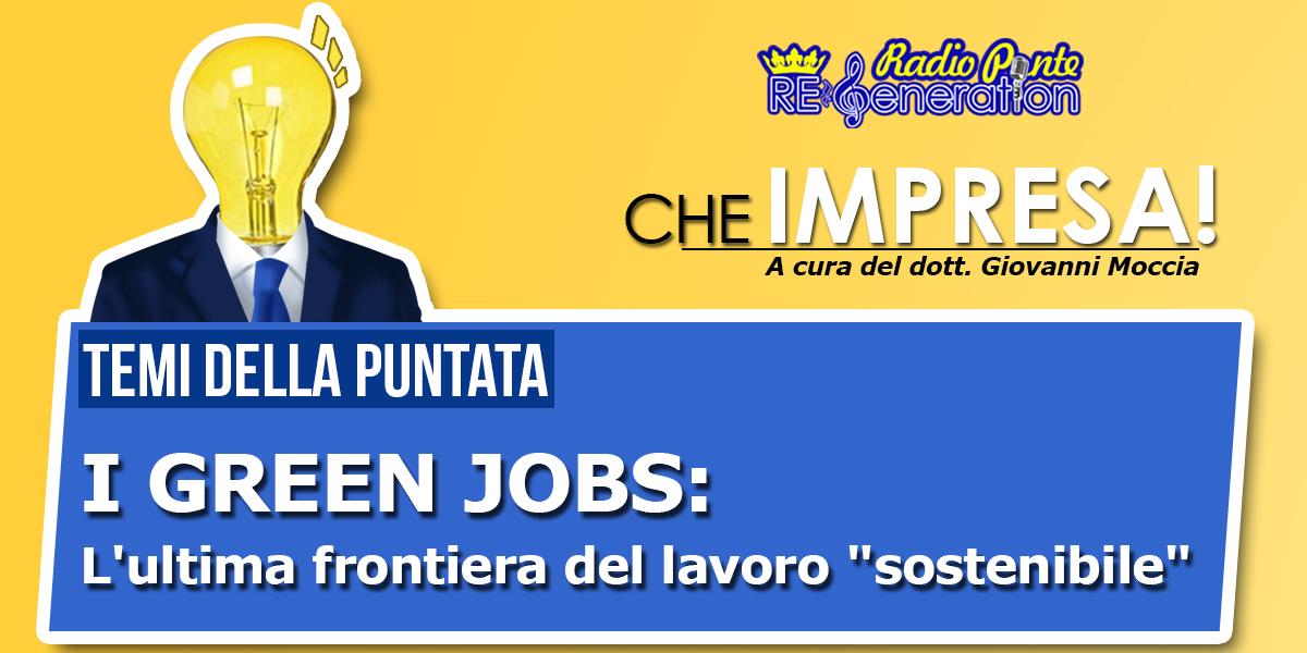 """Puntata n.12 – I GREEN JOBS: L'ultima frontiera del lavoro """"sostenibile"""""""